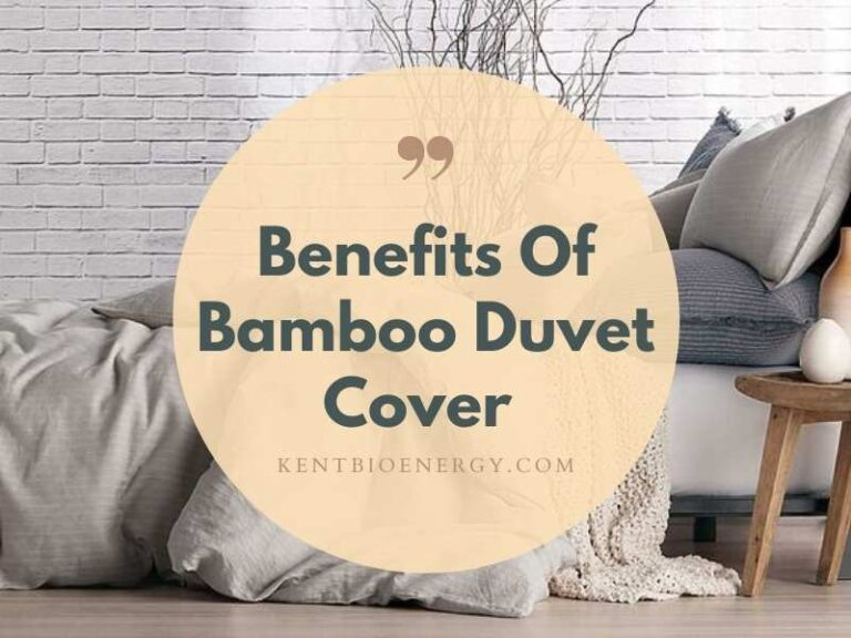 Benefits Of Bamboo Duvet Cover