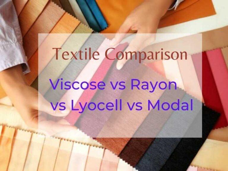 Viscose Vs Rayon Vs Lyocell Vs Modal - Textile Comparison