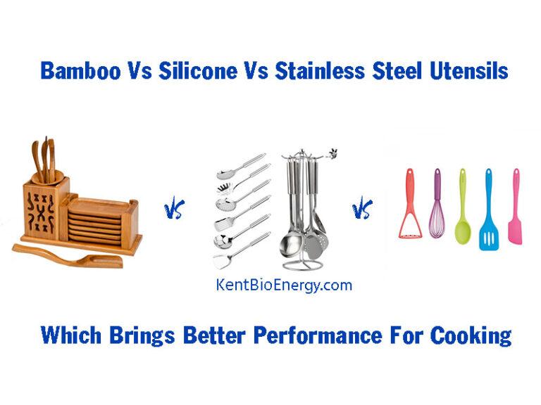 Bamboo Vs Silicone Vs Stainless Steel Utensils